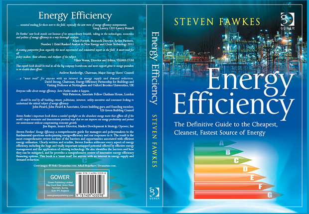 Energy Efficiency: the Definitive Guide to the Cheapest, Cleanest, Fastest Source of Energy – published by Gower